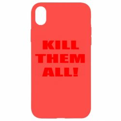 Чехол для iPhone XR Kill them all!