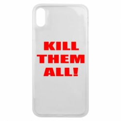 Чехол для iPhone Xs Max Kill them all!
