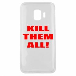 Чехол для Samsung J2 Core Kill them all!