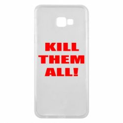 Чехол для Samsung J4 Plus 2018 Kill them all!