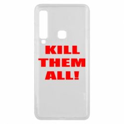 Чехол для Samsung A9 2018 Kill them all!