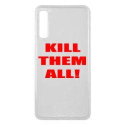 Чехол для Samsung A7 2018 Kill them all!