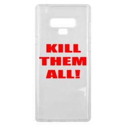Чехол для Samsung Note 9 Kill them all!