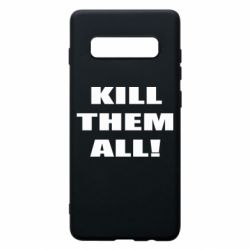 Чехол для Samsung S10+ Kill them all!