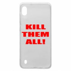 Чехол для Samsung A10 Kill them all!