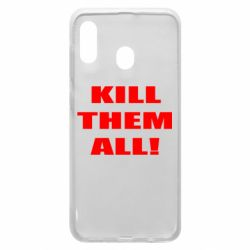 Чехол для Samsung A20 Kill them all!