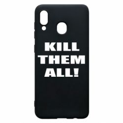 Чехол для Samsung A30 Kill them all!
