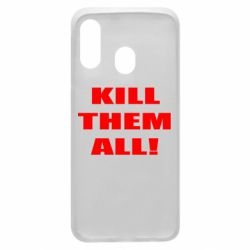 Чехол для Samsung A40 Kill them all!