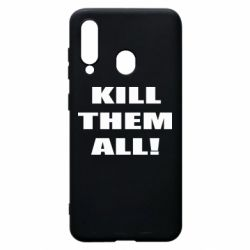 Чехол для Samsung A60 Kill them all!
