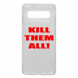 Чехол для Samsung S10 Kill them all!