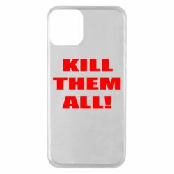 Чехол для iPhone 11 Kill them all!