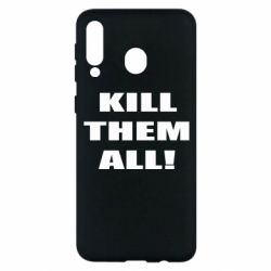 Чехол для Samsung M30 Kill them all!