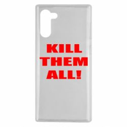 Чехол для Samsung Note 10 Kill them all!