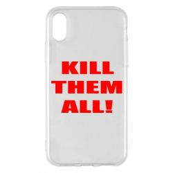 Чехол для iPhone X/Xs Kill them all!