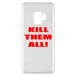 Чехол для Samsung S9 Kill them all!