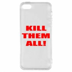 Чехол для iPhone5/5S/SE Kill them all!