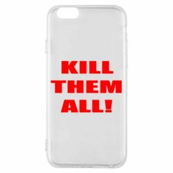 Чехол для iPhone 6/6S Kill them all!
