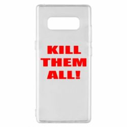 Чехол для Samsung Note 8 Kill them all!