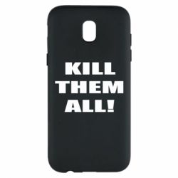 Чехол для Samsung J5 2017 Kill them all!