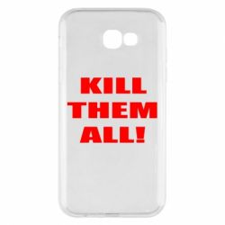 Чехол для Samsung A7 2017 Kill them all!