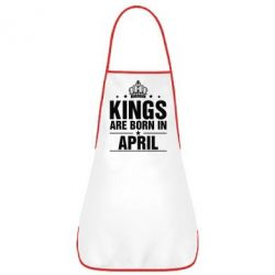 Фартук Kings are born in April - FatLine
