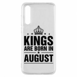Чехол для Huawei P20 Pro Kings are born in August - FatLine