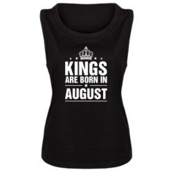 Женская майка Kings are born in August - FatLine