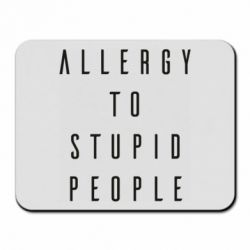 Килимок для миші Allergy To Stupid People