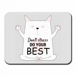 Килимок для миші Don't Stress Be Youself