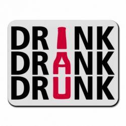 Коврик для мыши Drink Drank Drunk