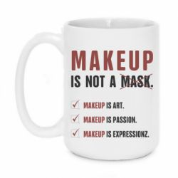 Кружка 420ml Make Up Is Not A Mask