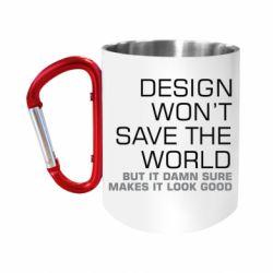 Кружка з ручкою-карабіном Design won't save the world