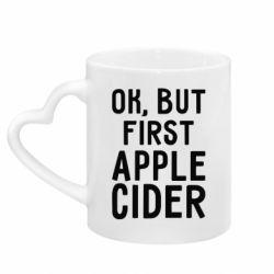 Кружка з ручкою у вигляді серця Ok, but first Apple Cider