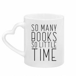 Кружка з ручкою у вигляді серця Так багато книг так мало часу