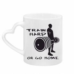 Кружка с ручкой в виде сердца Train Hard or Go Home