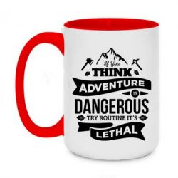 Кружка двоколірна 420ml If you think adventure is dangerous try routine it's lethal