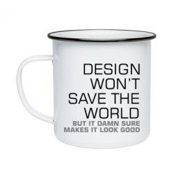 Кружка емальована Design won't save the world