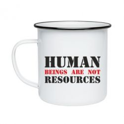 Кружка емальована Human beings are not resources