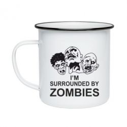 Кружка эмалированная I'm surrounded by zombies