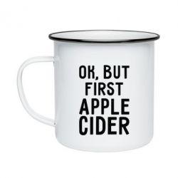 Кружка емальована Ok, but first Apple Cider