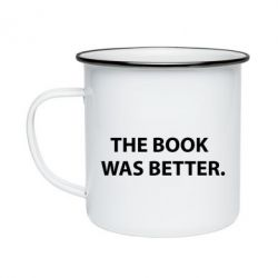 Кружка эмалированная The book was better. - FatLine