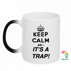 Кружка-хамелеон KEEP CALM an... It's a TRAP!