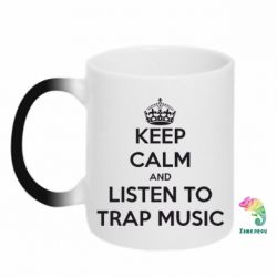 Кружка-хамелеон KEEP CALM and LISTEN TO TRAP MUSIC