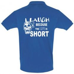 Футболка Поло Laugh becouse Life is short