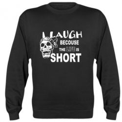 Реглан (свитшот) Laugh becouse Life is short - FatLine