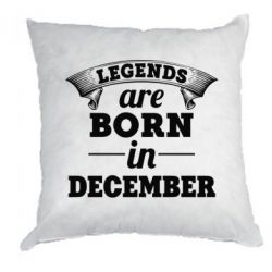 Подушка Legends are born in December