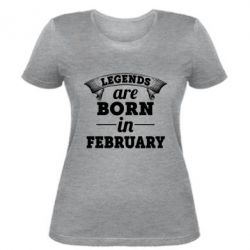 Женская футболка Legends are born in February