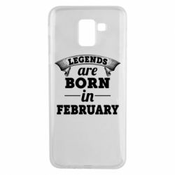 Чехол для Samsung J6 Legends are born in February