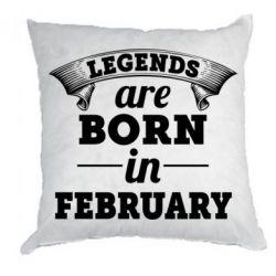 Подушка Legends are born in February