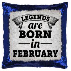 Подушка-хамелеон Legends are born in February